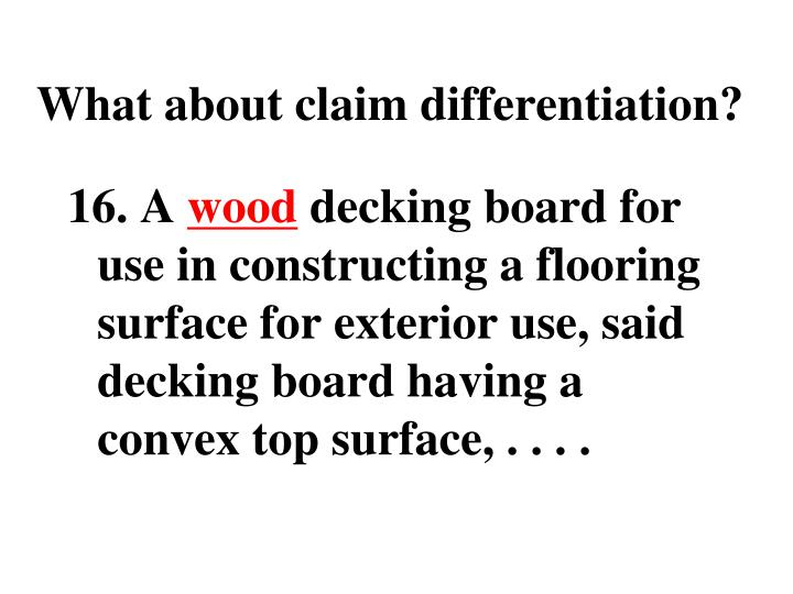 What about claim differentiation?