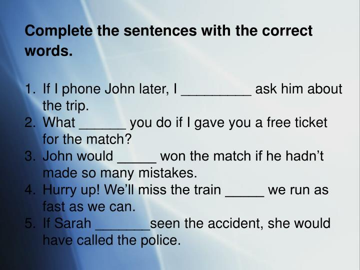 Complete the sentences with the correct