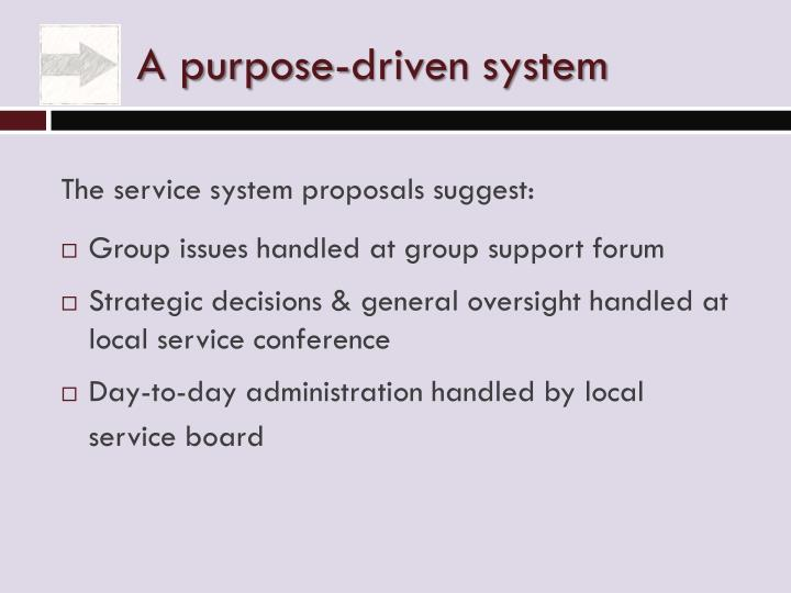 A purpose-driven system