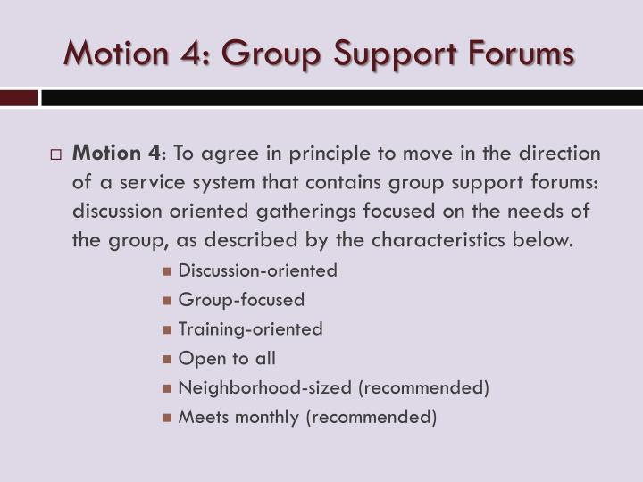 Motion 4: Group Support Forums