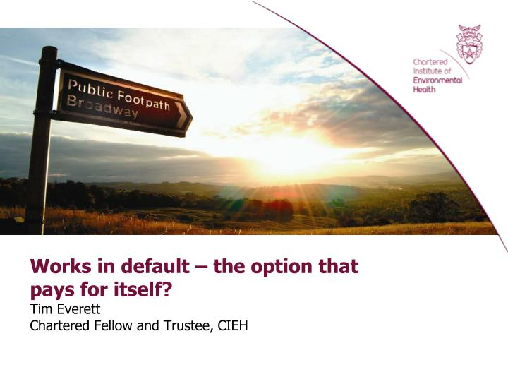 works in default the option that pays for itself tim everett chartered fellow and trustee cieh n.