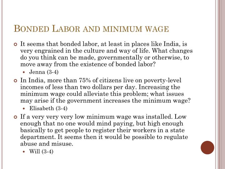 Bonded Labor and minimum wage