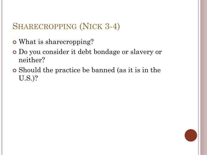 Sharecropping (Nick 3-4)