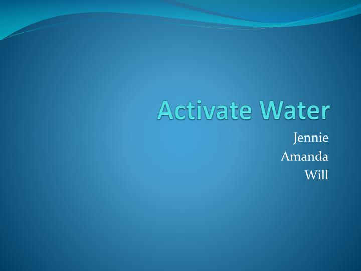 Activate water