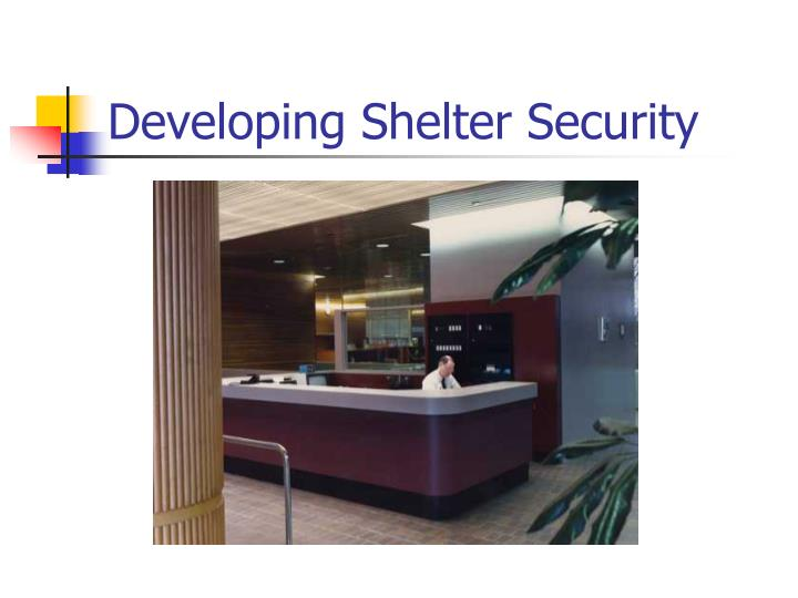 Developing Shelter Security