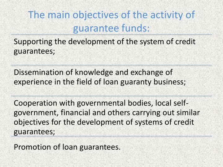 The main objectives of the activity of guarantee funds: