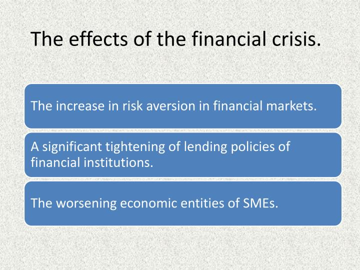 The effects of the financial crisis.