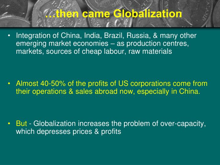 …then came Globalization
