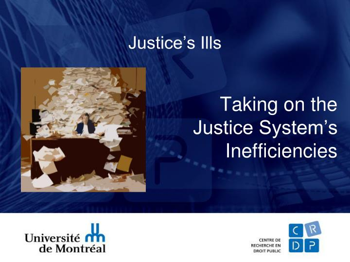 Justice's Ills