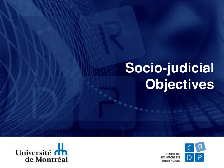Socio-judicial Objectives