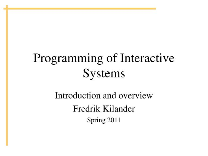 Programming of interactive systems