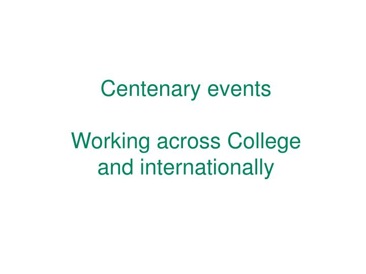 Centenary events