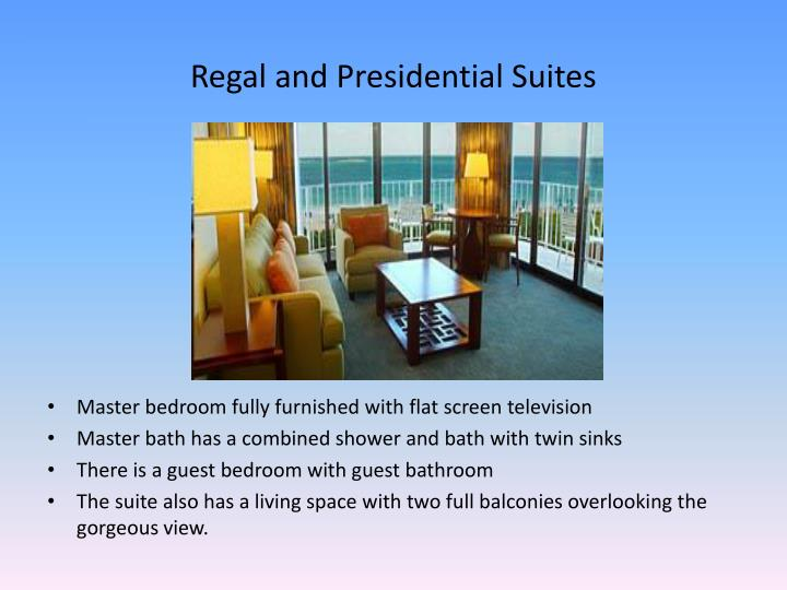 Regal and Presidential Suites
