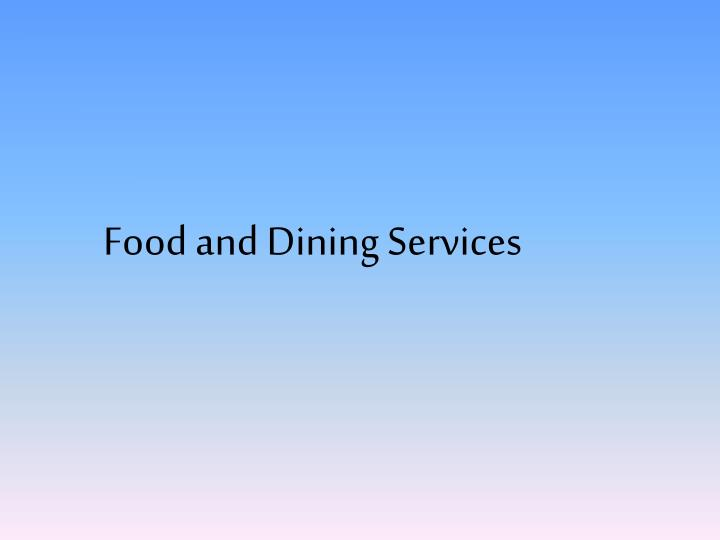Food and Dining Services