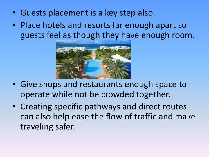 Guests placement is a key step also.