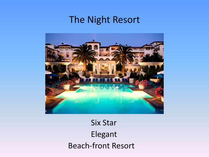 The Night Resort