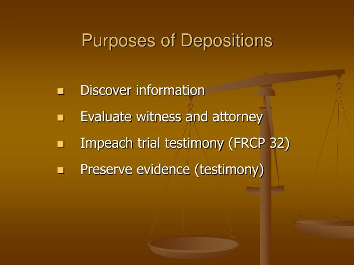 Purposes of depositions