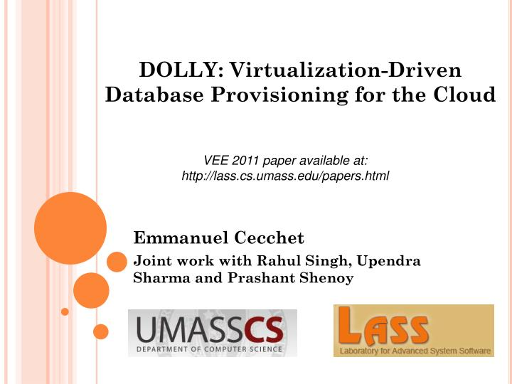 Dolly virtualization driven database provisioning for the cloud