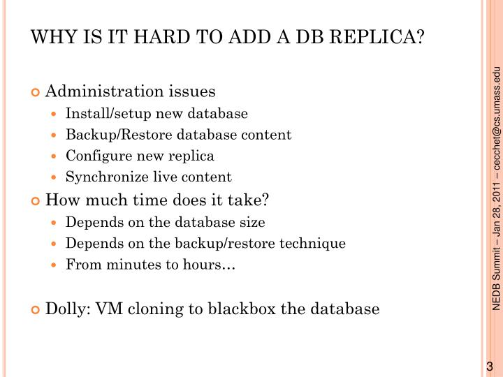 Why is it hard to add a db replica