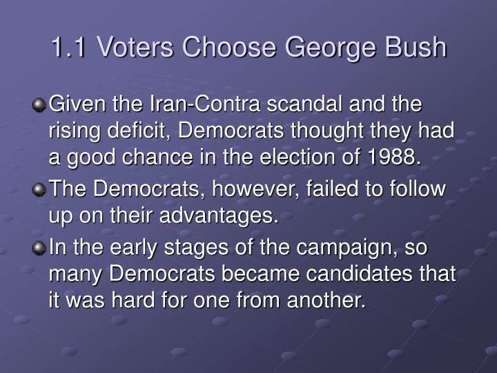 1.1 Voters Choose George Bush