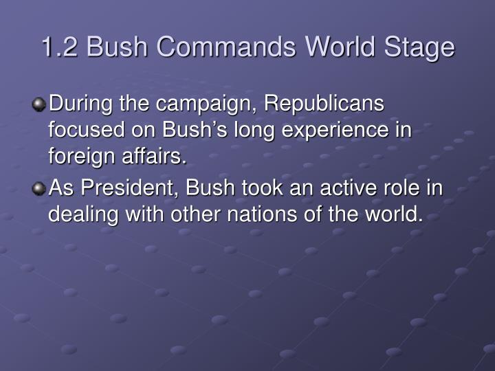 1.2 Bush Commands World Stage