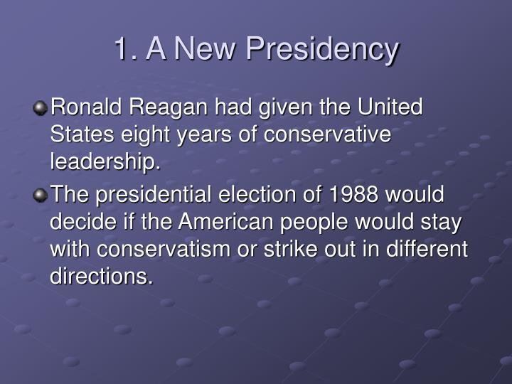 1 a new presidency