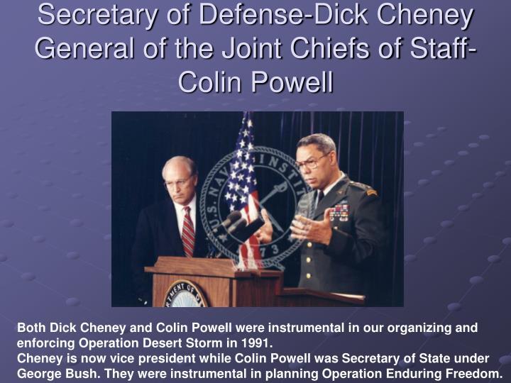 Secretary of Defense-Dick Cheney