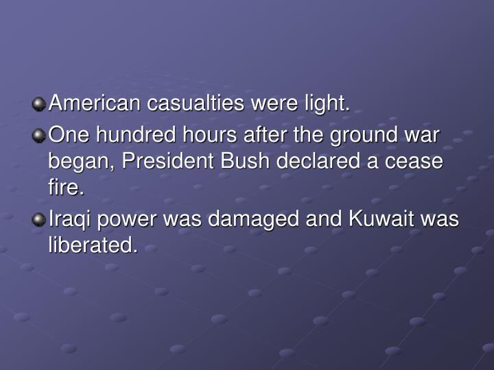 American casualties were light.