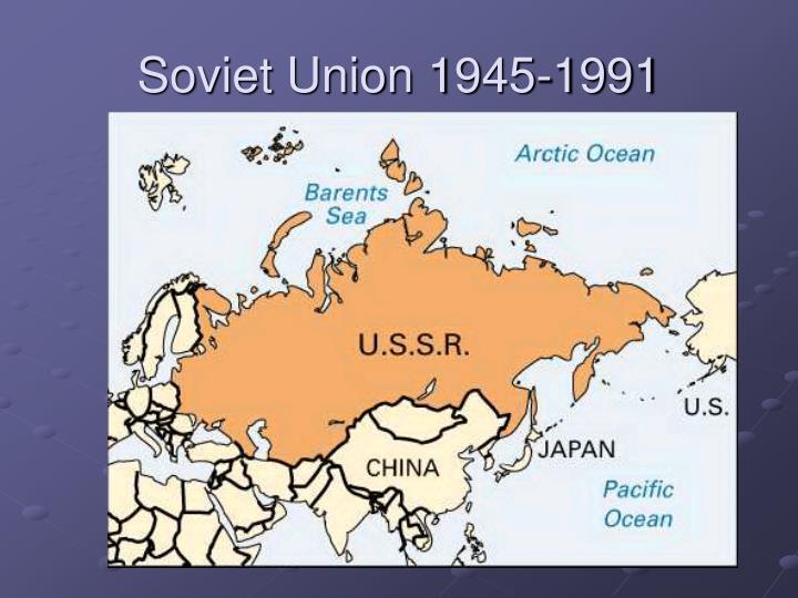 Soviet Union 1945-1991