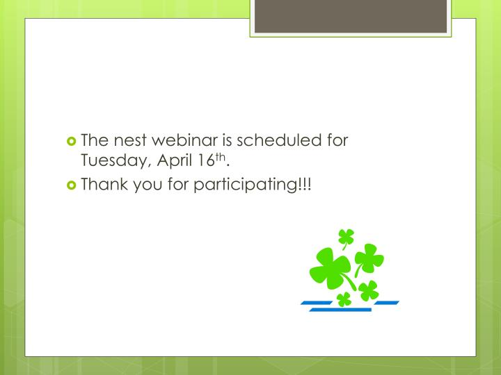 The nest webinar is scheduled for Tuesday, April 16