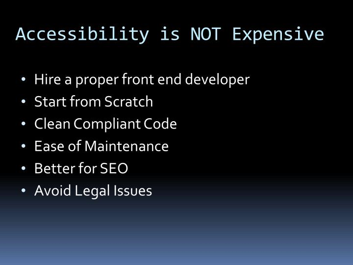Accessibility is NOT Expensive