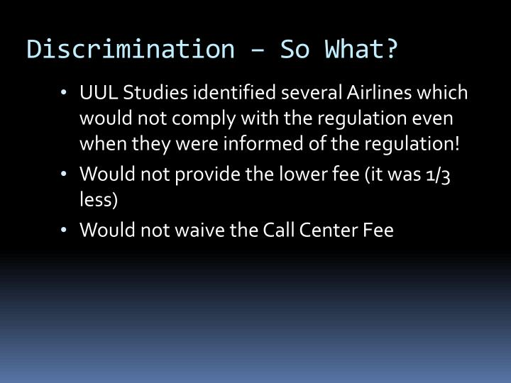 Discrimination – So What?