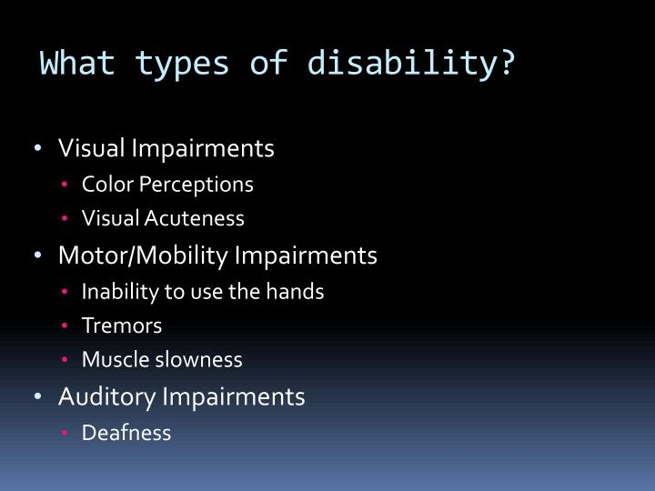 What types of disability?