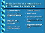 other sources of contamination 21 st century contaminants