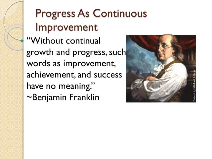 Progress As Continuous Improvement