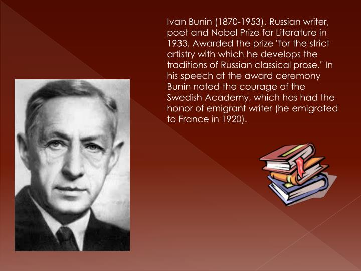 Ivan Bunin (1870-1953), Russian writer, poet and Nobel Prize for Literature in 1933. Awarded the pri...