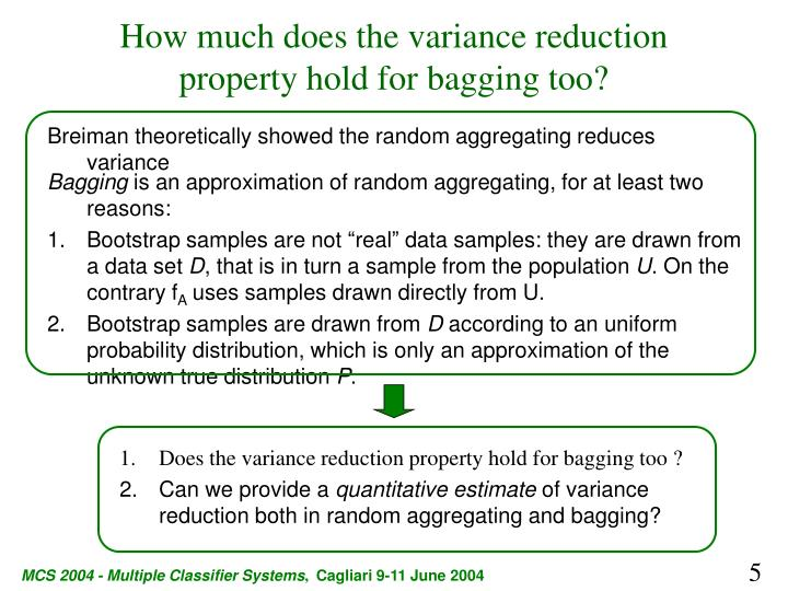How much does the variance reduction property hold for bagging too?