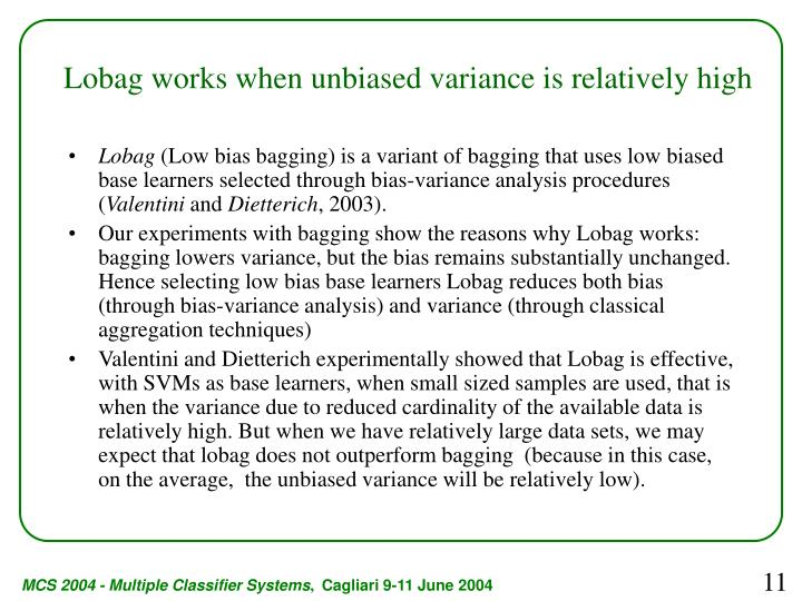 Lobag works when unbiased variance is relatively high