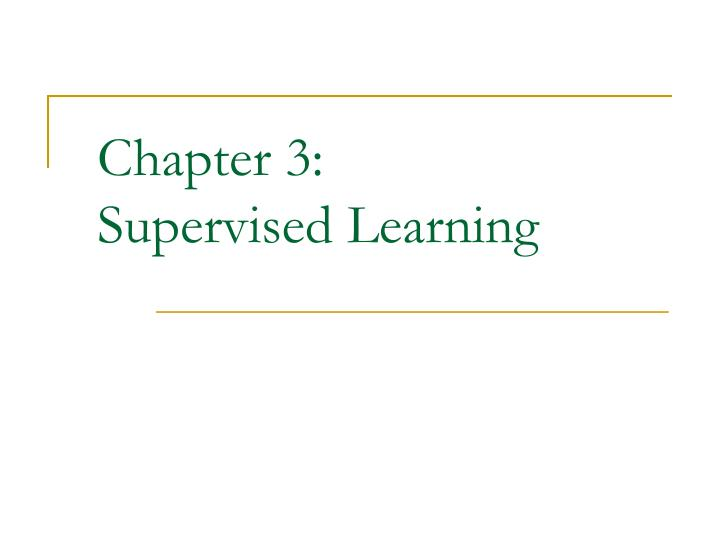 Chapter 3 supervised learning