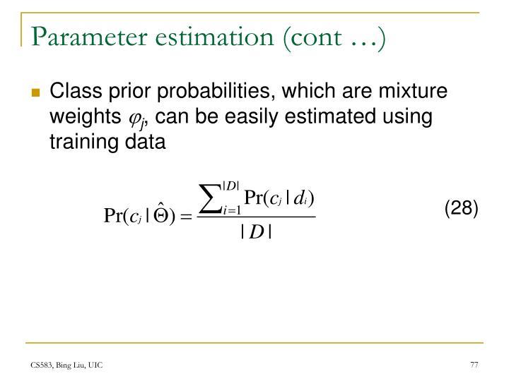 Parameter estimation (cont …)