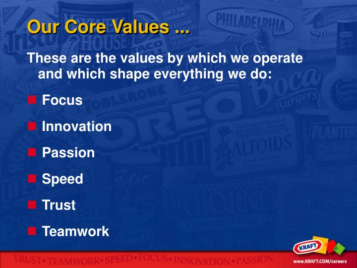 Our Core Values ...