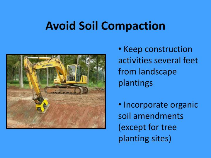 Avoid Soil Compaction