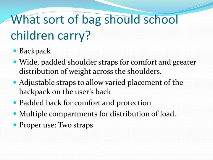 What sort of bag should school children carry?