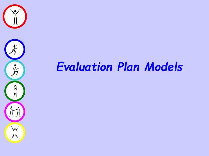 Evaluation Plan Models