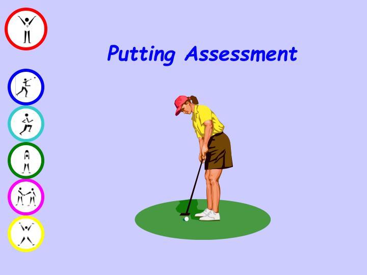 Putting Assessment