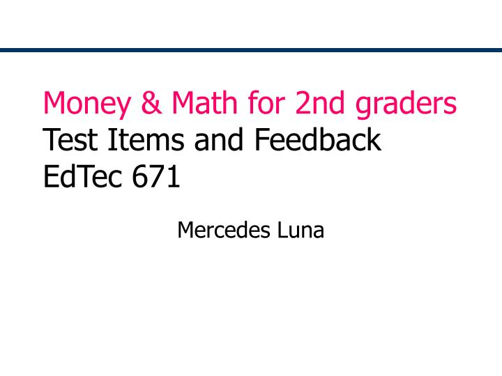 Money math for 2nd graders test items and feedback edtec 671