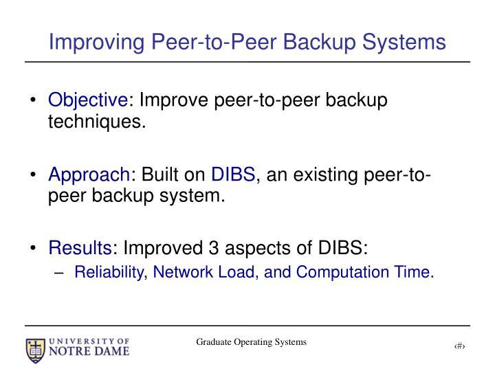 Improving peer to peer backup systems