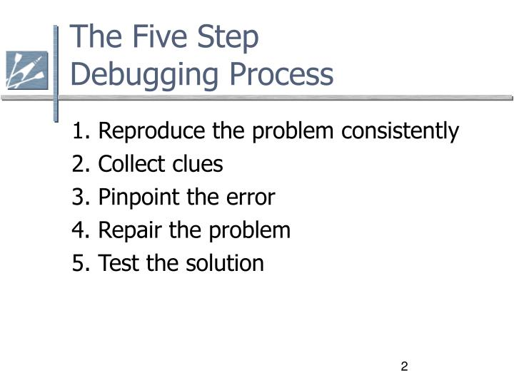 The five step debugging process