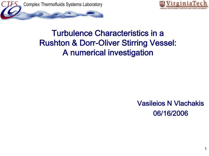 turbulence characteristics in a rushton dorr oliver stirring vessel a numerical investigation n.