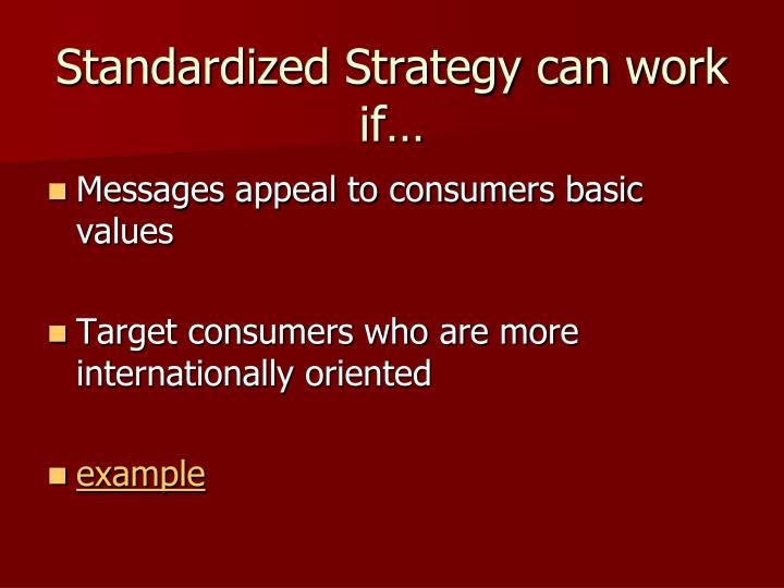 Standardized Strategy can work if…